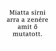 """Miatta sírni arra a zenére,  amit ő mutatott. "" Tumblr Quotes, Sad Quotes, Love Quotes, Truth Hurts, It Hurts, Dont Break My Heart, I Love You, My Love, Sad Stories"