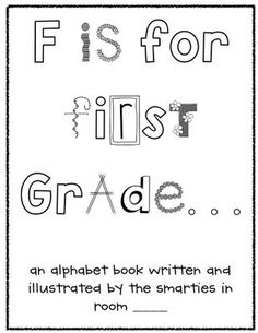 First Grade Alphabet Book 1st Grade Writing, Teaching First Grade, First Grade Teachers, First Grade Reading, First Grade Classroom, 1st Day Of School, Beginning Of The School Year, Too Cool For School, Back To School