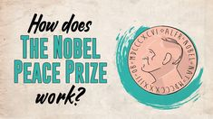 How does the Nobel Peace Prize work? - Adeline Cuvelier and Toril Rokseth - YouTube