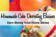 Start a Homemade Cake Decorating Business - work from home