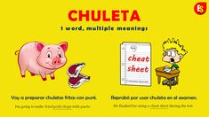 """Chuleta"" means both ""pork chop"" and ""cheat sheet"" in Spanish."