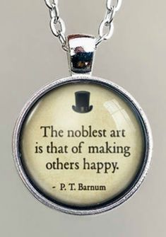 The noblest art is that of making others happy. P. T Barnum. The Greatest Showman #ad #Etsy #thegreatestshowman