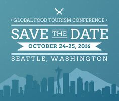 Mark Your Calendars for the 2016 Global Food Tourism Conference