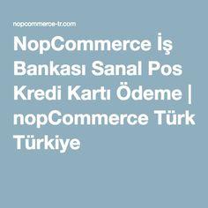 NopCommerce İş Bankası Sanal Pos Kredi Kartı Ödeme | nopCommerce Türkiye