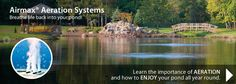 Supplier of pond & lake aeration equipment. In addition we carry fountains as well as additives to improve lake and pond water quality.