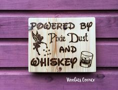 Powered by Pixie Dust and whiskey, Disney sign, Bar sign, Rustic wood sign, Disney kitchen sign, whiskey sign, Powered by fairy dust