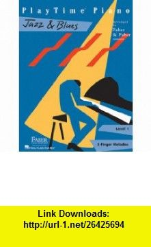 Playtime Jazz  Blues L1 (Playtime Piano) (9781616770440) Nancy Faber, Randall Faber , ISBN-10: 1616770449  , ISBN-13: 978-1616770440 ,  , tutorials , pdf , ebook , torrent , downloads , rapidshare , filesonic , hotfile , megaupload , fileserve
