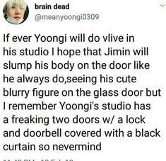 Well,JiMin probably has the password to YoonGi's studio..So,he might just pop in..hahaha..