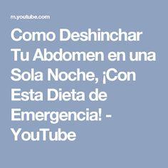 Como Deshinchar Tu Abdomen en una Sola Noche, ¡Con Esta Dieta de Emergencia! - YouTube