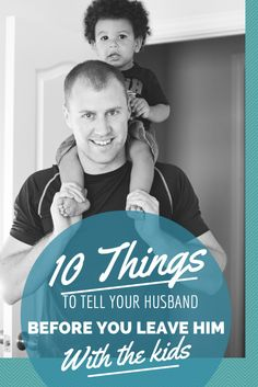 10 things to tell your husband before you leave him alone with the kids. This is funny. #3 is hilarious.