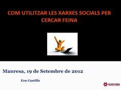 Com utilitzar les xarxes socials per cercar feina by Eva Castilla via Slideshare