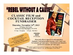 Huntington Youth Bureau Institute Presents: Be a REBEL WITH A CAUSE fundraiser. An evening of wine, raffles, hors d'oeuvres and special one night screening of the classic 1955 film Rebel Without a Cause.  All proceeds in support of local youth organizations serving the Town of Huntington.