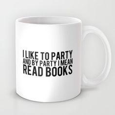 I Like To Party... Mug