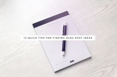 10 Quick Tips For Finding Blog Post Ideas