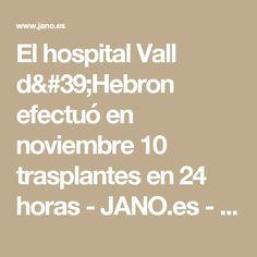 El hospital Vall d'Hebron efectuó en noviembre 10 trasplantes en 24 horas  - JANO.es - ELSEVIER