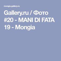 Gallery.ru / Фото #20 - MANI DI FATA 19 - Mongia