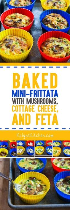 I use jumbo silicone baking cups for these Baked Mini-Frittata with Mushrooms, Cottage Cheese, and Feta; and this is a delicious low-carb, gluten-free, and South Beach Diet friendly breakfast that I'd eat with a fork!  [found on http://KalynsKitchen.com]