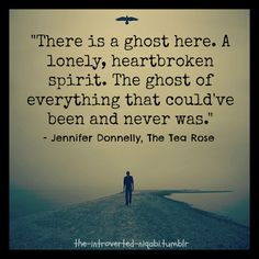 """There is a ghost here. A lonely, heartbroken spirit. The ghost of everything that could've been and never was."" #book #quotes"