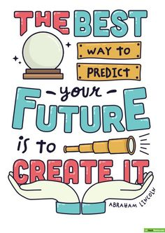 The Best Way to Predict Your Future is to Create It - Motivational Poster Teaching Resource – Teach Starter Motivational Posters For School, Motivational Picture Quotes, Quote Posters, Inspirational Quotes, Emo Quotes, Wall Posters, Music Posters, Crush Quotes, Encouraging Quotes For Kids