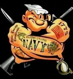 Navy - Popeye the sailor man Navy Military, Military Humor, Military Life, Marine Tattoos, Navy Tattoos, Duck Tattoos, Military Tattoos, Go Navy, Navy Mom