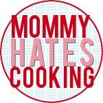 For mommies who hate cooking- here's a meal plan with recipes that you can make in 30 minutes or less!