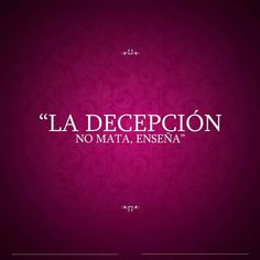 Deception doesn't kill you, it teaches you. . . Learning this way sucks . . .