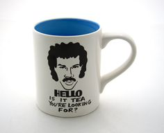 HELLO is it tea you're looking for  Lionel Ritchie Mug by LennyMud, $16.00