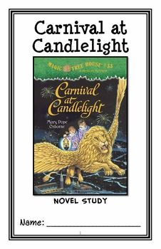 Carnival at Candlelight : Magic Tree House #33 Novel Study / Comprehension * Follows Common Core Standards *  This 30-page booklet-style Novel Study is designed to follow students throughout the entire book.  The questions are based on reading comprehension, strategies and skills. The novel study is designed to be enjoyable and keep the students engaged.
