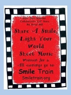 """Sheet MusicAppropriate and Inspirational for Children of All Ages8 pagesGuitar chords included100% OF THE EARNINGS FROM THE SALE OF THIS SHEET MUSIC  WILL BE DONATED TO SMILE TRAIN CHILDREN""""S CHARITY!!!!!!!With permission, I share the Mission Statement of Smile Train:Smile Train is an international childrens charity with a sustainable approach to a single, solvable problem: cleft lip and palate."""