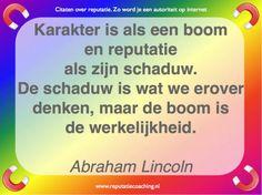 Reputatie citaten reputatiecoaching Eduard de Boer boom karakter schaduw Abraham Lincoln