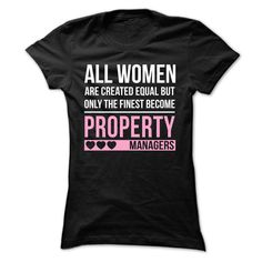 Finest Women Become Property Managers! T Shirt, Hoodie, Sweatshirt