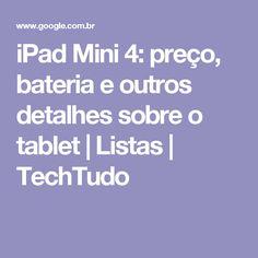 iPad Mini 4: preço, bateria e outros detalhes sobre o tablet | Listas | TechTudo