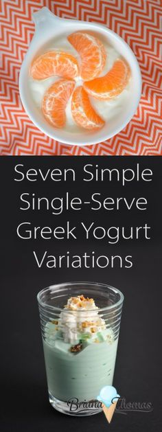 Seven Simple Single-Serve Greek Yogurt Variations!  These are all THM friendly with no sugar added.  S, E, and FP options
