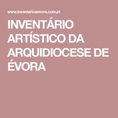 INVENTÁRIO ARTÍSTICO DA ARQUIDIOCESE DE ÉVORA