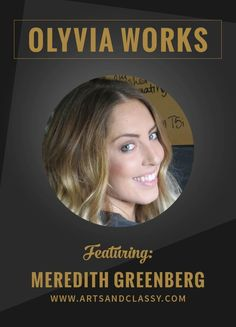 Olyvia Works: An Interview With Meredith Greenberg Of Arts And Classy | Olyvia