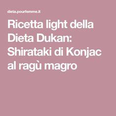 Ricetta light della Dieta Dukan: Shirataki di Konjac al ragù magro