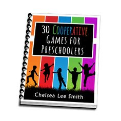 30 Cooperative Games for Preschoolers - FREE e-book. Pinned to #Parties board. #homeschool #kids
