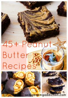 45+ Peanut Butter Recipes by sallysbakingaddiction.com---yes!  Just what I need for my PB ADDICTION!
