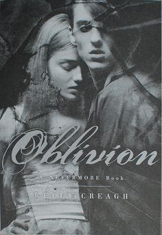 #CoverReveal Oblivion (Nevermore, #3) by Kelly Creagh; I've been waiting since Sep. 2012!!!! And it doesn't come out until Aug. 2014...