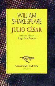 La tragedia de Julio César es una obra trágica escrita por William Shakespeare, probablemente en 1599. Recrea la conspiración en contra del dictador romano Julio César, su homicidio y sus secuelas. Constituye uno de los tantos trabajos shakespearianos basados en hechos históricos.