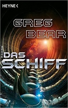 Das Schiff: Amazon.de: Greg Bear, Usch Kiausch: Bücher