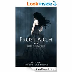 4 STARS 140 REVIEWS Amazon.com: Frost Arch (Book 1: The Fire Mage Trilogy) eBook: Kate Bloomfield: Kindle Store