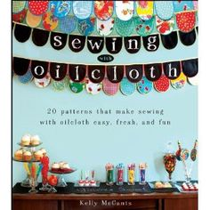 My Friend Kelly's first book!! Sewing with Oilcloth by Kelly McCants – Modern June