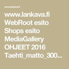 www.lankava.fi WebRoot esito Shops esito MediaGallery OHJEET 2016 Taehti_matto_3003_2016.pdf