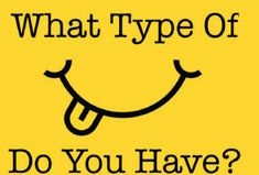What Type Of Smile Do You Have?