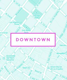 """Downtown Los Angeles has been having a major """"moment"""" going on three years now. But, with so many new businesses in the 'hood, how do you decipher the best from the rest? Easy! Just let us be your guide.   Ahead, a nail salon from the future,"""