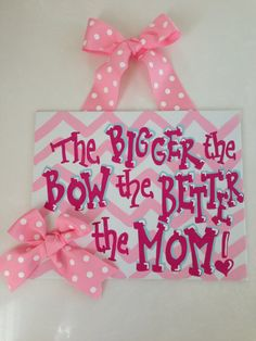 The bigger the bow the better the mom Baby by TheCrazyPolkaDot, $23.00