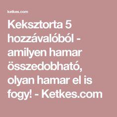 Keksztorta 5 hozzávalóból - amilyen hamar összedobható, olyan hamar el is fogy! - Ketkes.com