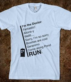 Doctor Who, catchphrases, David Tennant, Matt Smith, Christopher Eccleston, The Doctor.  $23.99 for American Apparel or starting at $18.99 for Anvil