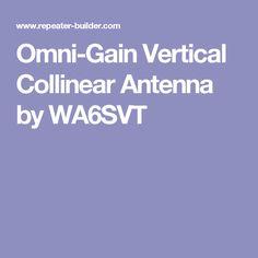 Omni-Gain Vertical Collinear Antenna by WA6SVT